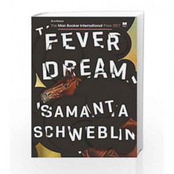 Fever Dream by Samanta Schweblin Book-9781786072313