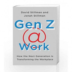 Gen Z @ Work: How the Next Generation is Transforming the Workplace by David Stillman Book-9780062475442