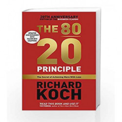 The 80/20 Principle: The Secret of Achieving More with Less by RICHARD KOCH Book-9781473656871