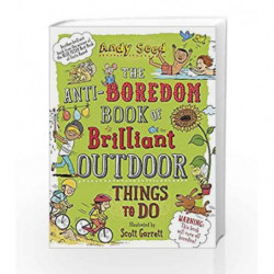 The Anti-boredom Book of Brilliant Outdoor Things To Do by Andy Seed Book-9781408870099