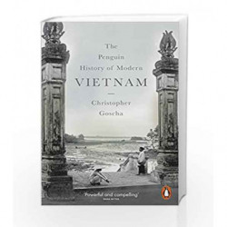 The Penguin History of Modern Vietnam by Goscha, Christopher Book-9780141047010