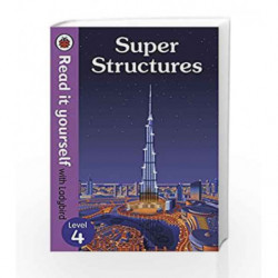 Super Structures                    Read It Yourself with Ladybird Level 4 by LADYBIRD Book-9780241275276