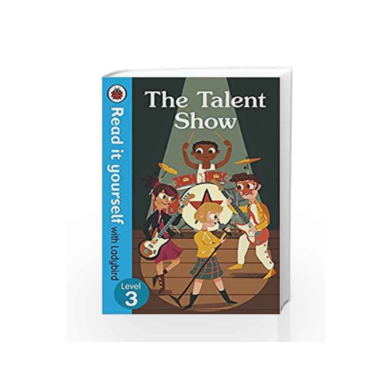 The Talent Show                    Read It Yourself with Ladybird Level 3 by LADYBIRD Book-9780241275566