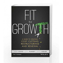 Fit for Growth: A Guide to Strategic Cost Cutting, Restructuring and Renewal by Vinay Couto Book-9788126568048