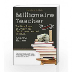 Millionaire Teacher: The Nine Rules of Wealth You Should Have Learned in School by Andrew Hallam Book-9788126568055