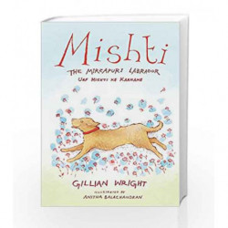 Mishti, the Mirzapuri Labrador: Urf Mishti ke Karname by Gillian Wright Book-9789386338624