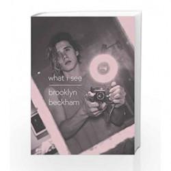 What I See by Beckham, Brooklyn Book-9780141375762