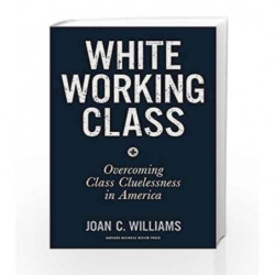 White Working Class by Williams, Joan C. Book-9781633693784