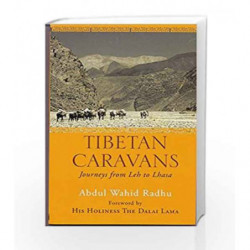 Tibetan Caravans: Journeys from Leh to Lhasa by Abdul Wahid Radhu Book-9788193314197