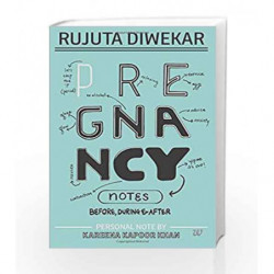 Pregnancy Notes: Before, During & After by RUJUTA DIWEKAR Book-9789386224897