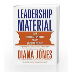 Leadership Material: How Personal Experience Shapes Executive Presence by Diana Jones Book-9781473671607