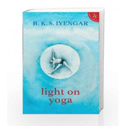 Light on Yoga by B K S Iyengar Book-9780008267919