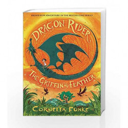 Dragon Rider #2: The Griffin's Feather by Cornelia Funke Book-9781911077886