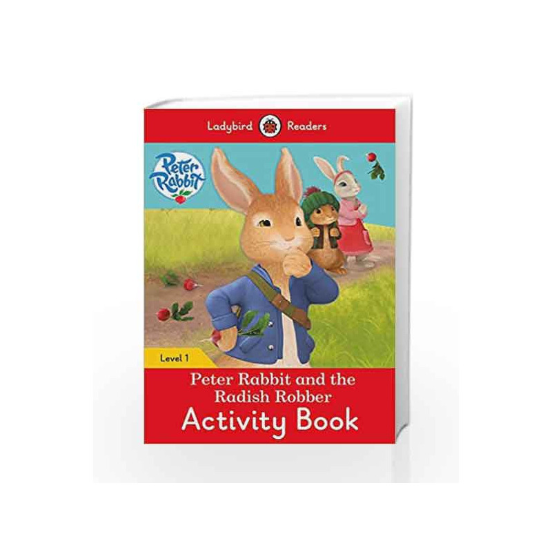 Peter Rabbit and the Radish Robber Activity Book - Ladybird Readers Level 1 by LADYBIRD Book-9780241297353