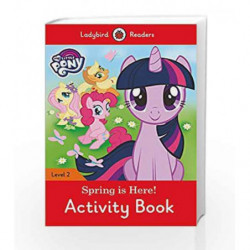 My Little Pony: Spring is Here! Activity Book - Ladybird Readers Level 2 by LADYBIRD Book-9780241297988