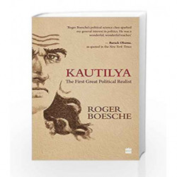 Kautilya: The First Great Political Realist by Roger Boesche Book-9789352645817