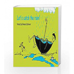 Let's Catch the Rain! by Vinod Lal Heera Eshwer Book-9789350462263