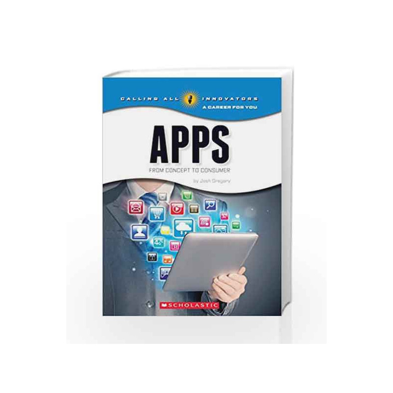 Calling All Innovators: Apps by Scholastic US-Buy Online Calling All  Innovators: Apps Book at Best Price in India:Madrasshoppe com