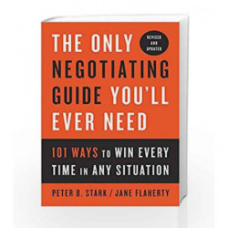The Only Negotiating Guide You'll Ever Need, Revised and Updated by STARK, PETER B. Book-9781524758905