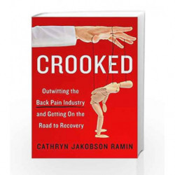 Crooked: Outwitting the Back Pain Industry and Getting on the Road to Recovery by NA Book-9780062641786