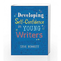 Developing Self-Confidence in Young Writers by Steve Bowkett Book-9781472943651