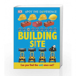 Spot the Difference Building Site: Can you find the odd one out? by DK Book-9780241273173