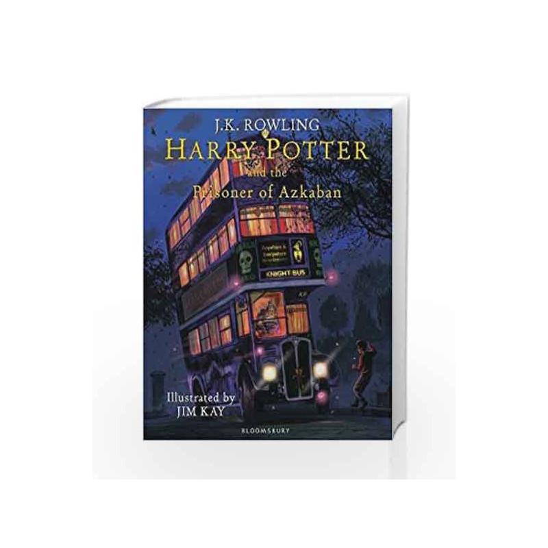 Harry Potter and the Prisoner of Azkaban: Illustrated Edition (Harry Potter  Illustrated Edtn) by J K Rowling-Buy Online Harry Potter and the Prisoner