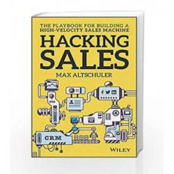 Hacking Sales: The Playbook for Building a High-Velocity Sales Machine by Altschuler, Max Book-9788126569434