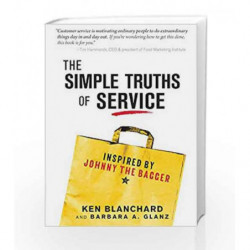 The Simple Truths of Service: Inspired by Johnny the Bagger by Ken Blanchard and Barbara Glanz Book-9781492667865