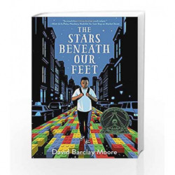 The Stars Beneath Our Feet by David Barclay Moore Book-9781524701246