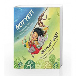 Not Yet!/Ippol Illa! (English-Malayalam) by NA Book-9789350468432