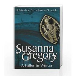 A Killer In Winter: The Ninth Matthew Bartholomew Chronicle (Chronicles of Matthew Bartholomew) by Susanna Gregory