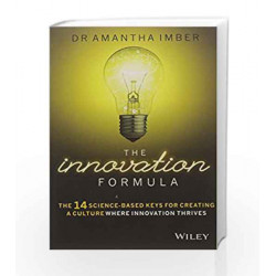 The Innovation Formula: the 14 Science-Based Keys for Creating a Culture Where Innovation Thrives by Amantha Imber