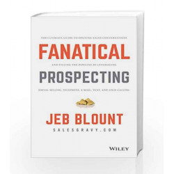 Fanatical Prospecting: The Ultimate Guide to Opening Sales Conversations and Filling the Pipeline by Leveraging Social Selling