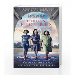 Hidden Figures: The Untold Story of the African-American Women Who Helped Win the Space Race by Rand, Ayn Book-9780008201289