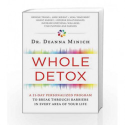 Whole Detox: A 21-Day Personalized Program to Break Through Barriers in Every Area of Your Life by Xenophon Book-9780062426802