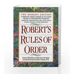 Robert's Rules of Order: A Simplified, Updated Version of the Classic Manual of Parliamentary Procedure by NA Book-9780425116906
