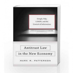 Antitrust Law in the New Economy  Google, Yelp, LIBOR, and the Control of Information by Voltaire, Francois Book-9780674971424