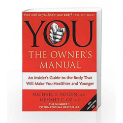 You: The Owner's Manual: An insider's guide to the body that will make you healthier and younger by NA Book-9780749926298