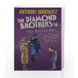 The Diamond Brothers in                The Blurred Man & I Know What You Did Last Wednesday by Hartley, L P Book-9781406364781