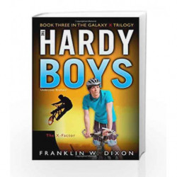 The X-Factor: Book Three in the Galaxy X Trilogy (Hardy Boys (All New) Undercover Brothers) by Sophocles Book-9781416978022