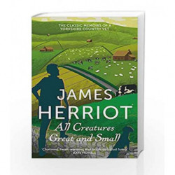 All Creatures Great and Small: The Classic Memoirs of a Yorkshire Country Vet (James Herriot 1) by Agee, James