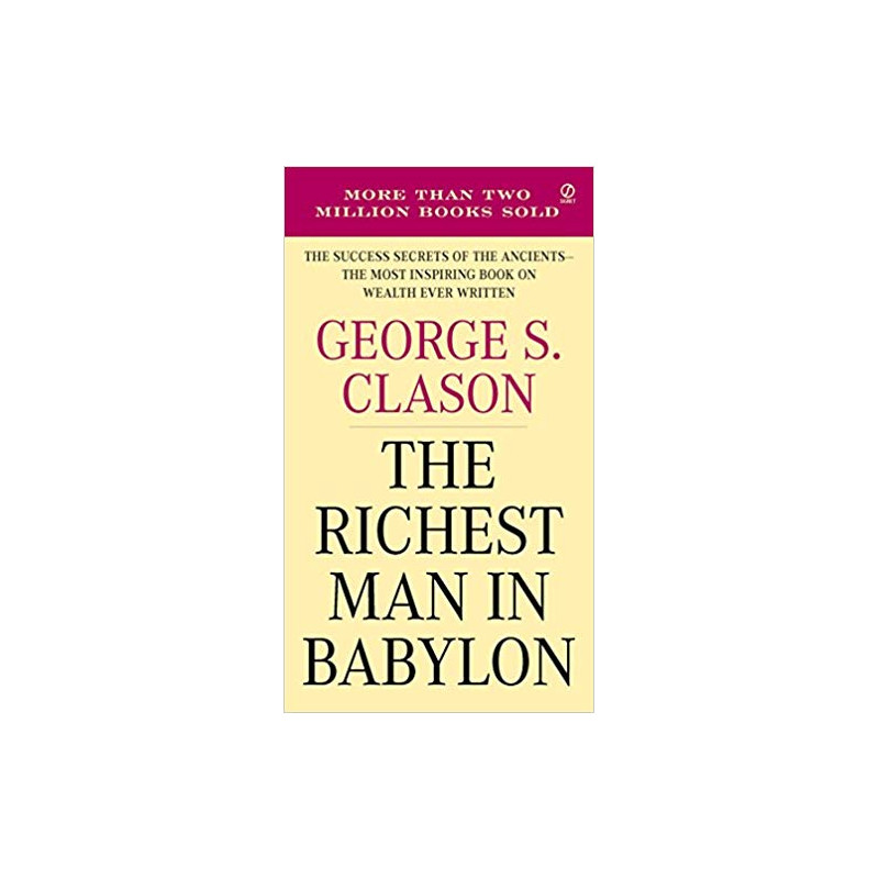 The Richest Man in Babylon (The Success Secrets of the Ancients - the Most  Inspiring Book on Wealth Ever Written) by George S  Clason-Buy Online The