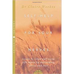 Self-Help for Your Nerves:...