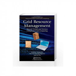 Grid Resource Management: Toward Virtual and Services Compliant Grid Computing