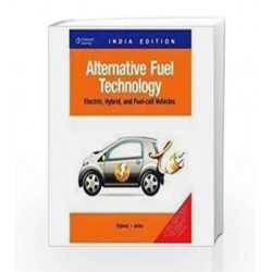 Alternative Fuel Technology: Electric, Hybrid, And Fuel-Cell Vehicles by Erjavec Jack Et.Al Book-9788131511305