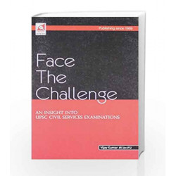 Face The Challenge an insight into UPSC Civil Services Examination by VIJAY KUMAR Book-9788183578356
