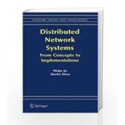 Distributed Network Systems: From Concepts To Implementation by Jia Weijia Et. Al Book-9788184894127