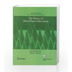 The Physics of Micro/Nano-Fabrication by Brodie Book-9788184894134