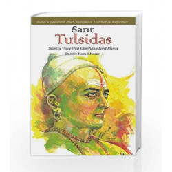 Sant Tulsidas: Saintly Voice That Glorified Lord Rama by Pandit Ram Sharan Book-9788189297435
